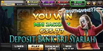 Fafa Slot Deposit Bank Bri Syariah 24jam Nonstop